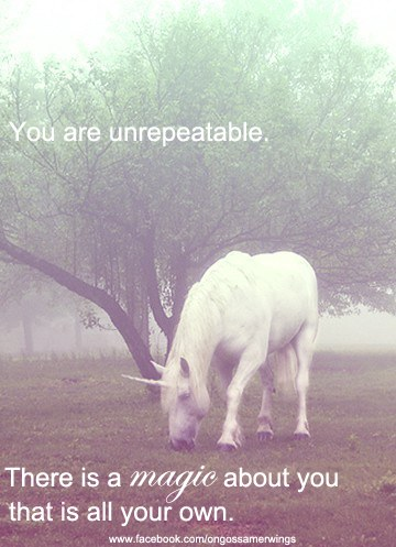You are unrepeatable :)