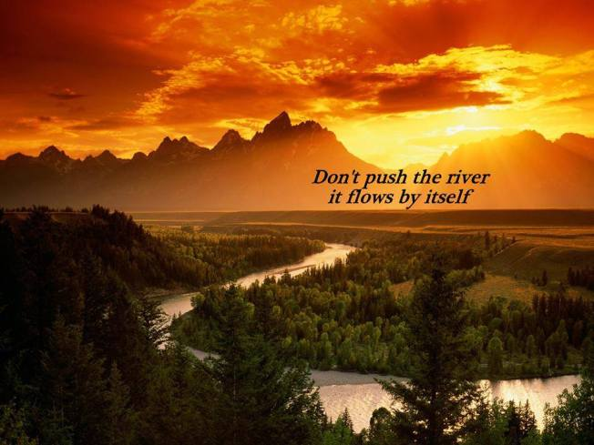 Don't push, let it flow :)